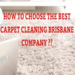 How To Choose The Best Carpet Cleaning Brisbane Company - Best Carpet Cleaner Brisbane